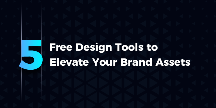 5 Free Design Tools to Elevate Your Brand Assets
