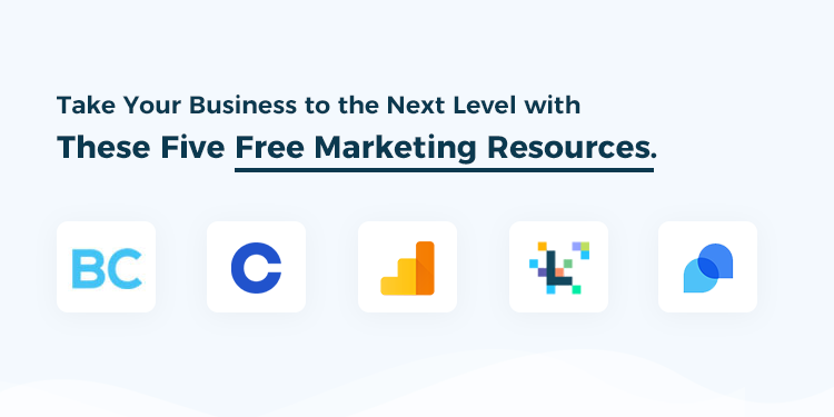 Take Your Business to the Next Level with These Five Free Marketing Resources